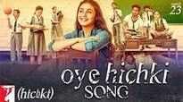 Hichki | Song - Oye Hichki