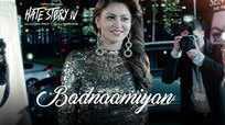 Hate Story 4   Song - Badnaamiyan