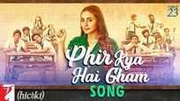 Hichki   Song - Phir Kya Hai Gham