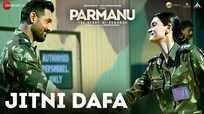 Parmanu: The Story Of Pokhran   Song - Jitni Dafa