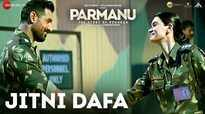 Parmanu: The Story Of Pokhran | Song - Jitni Dafa