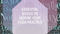 10 essential books to inspire your yoga practice