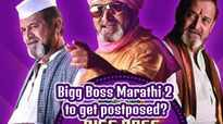Bigg Boss Marathi 2 to get postponed again?